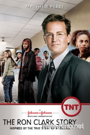 ������: ������� ���� ������ / The Ron Clark Story (2006)