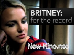 Бритни Спирс: Жизнь за стеклом / Britney: For the Record (2008)